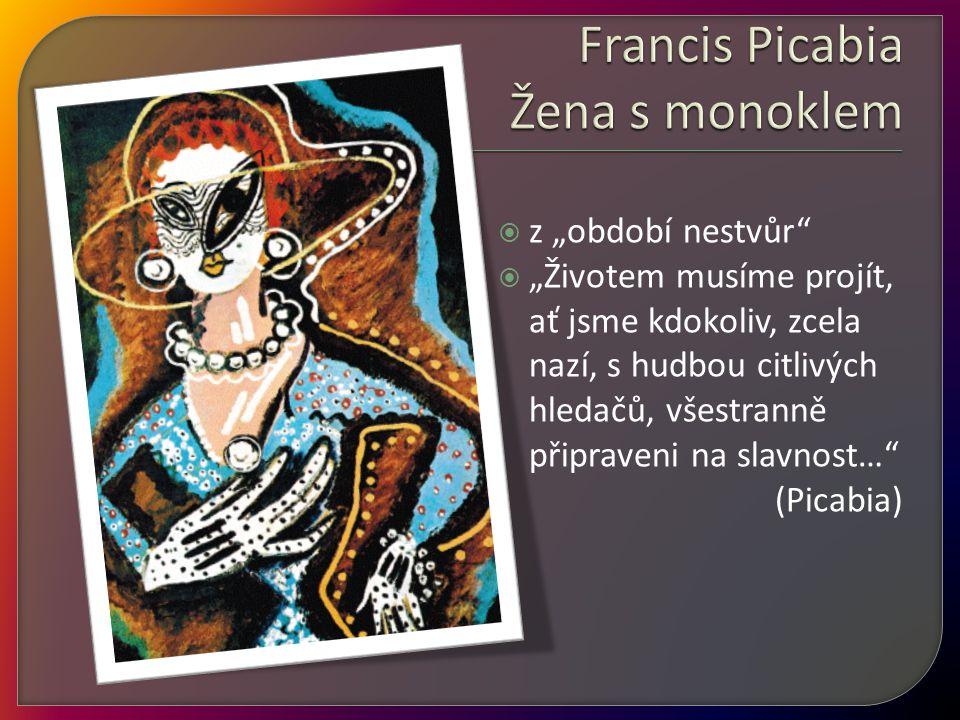 Francis Picabia Žena s monoklem