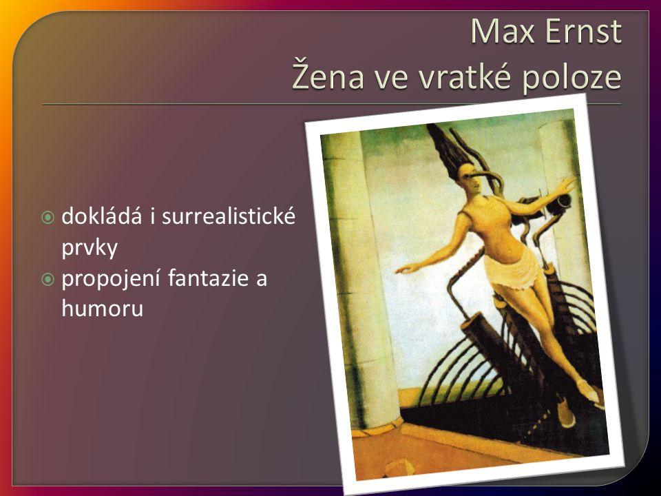 Max Ernst Žena ve vratké poloze