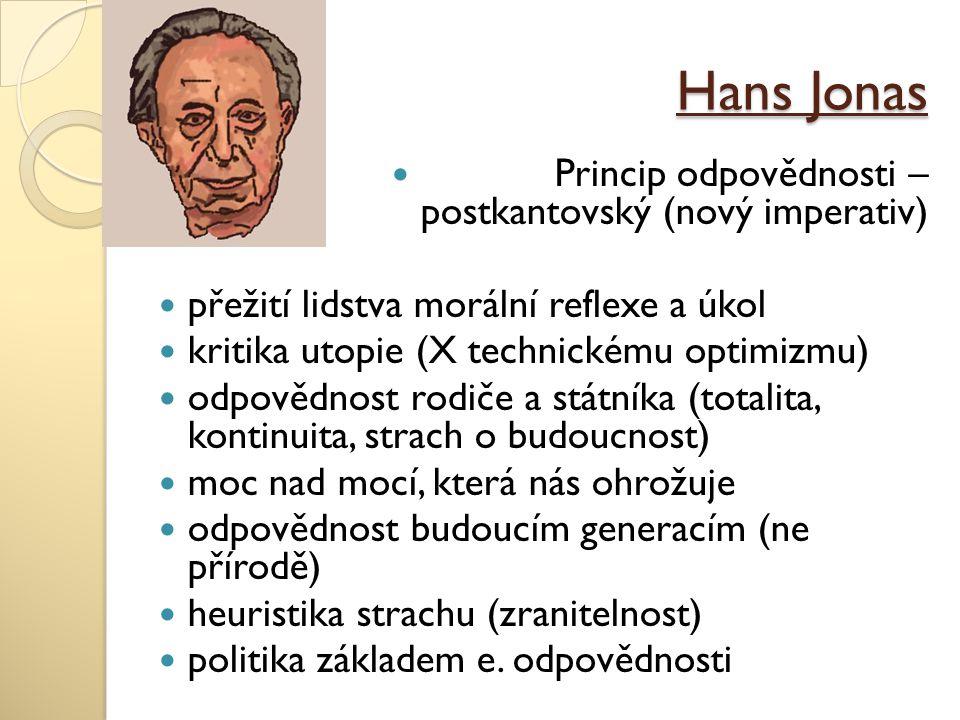 Hans Jonas Princip odpovědnosti – postkantovský (nový imperativ)