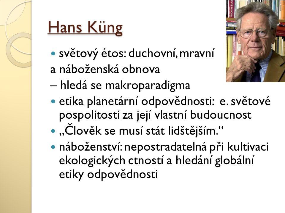 Hans Küng světový étos: duchovní, mravní a náboženská obnova