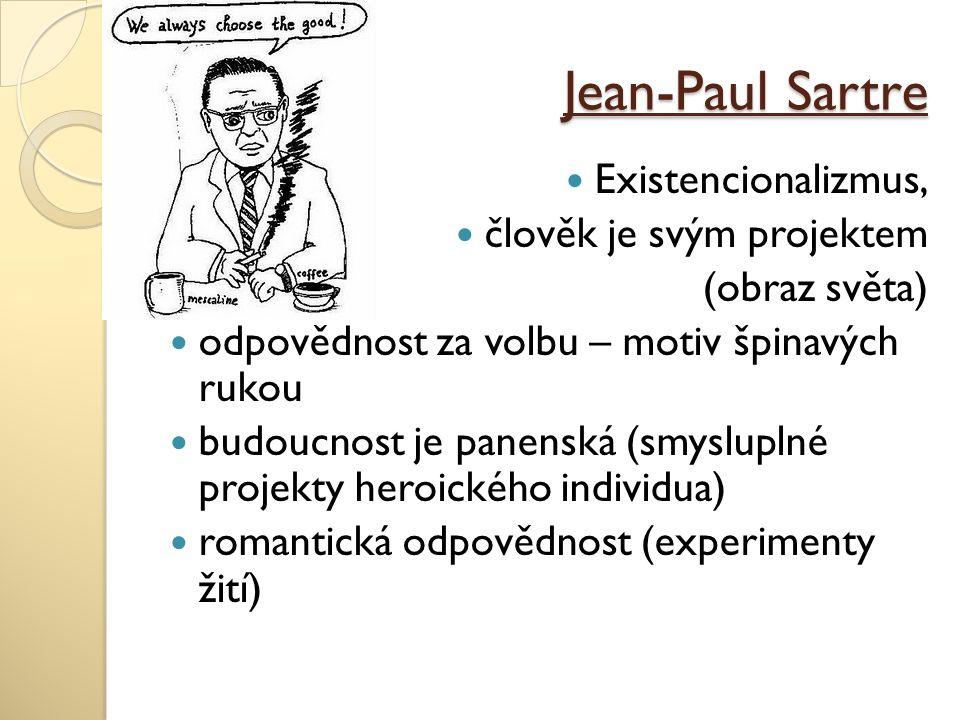 Jean-Paul Sartre Existencionalizmus, člověk je svým projektem