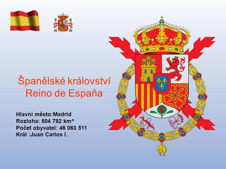 Španělské království Reino de Espaňa Hlavní město:Madrid