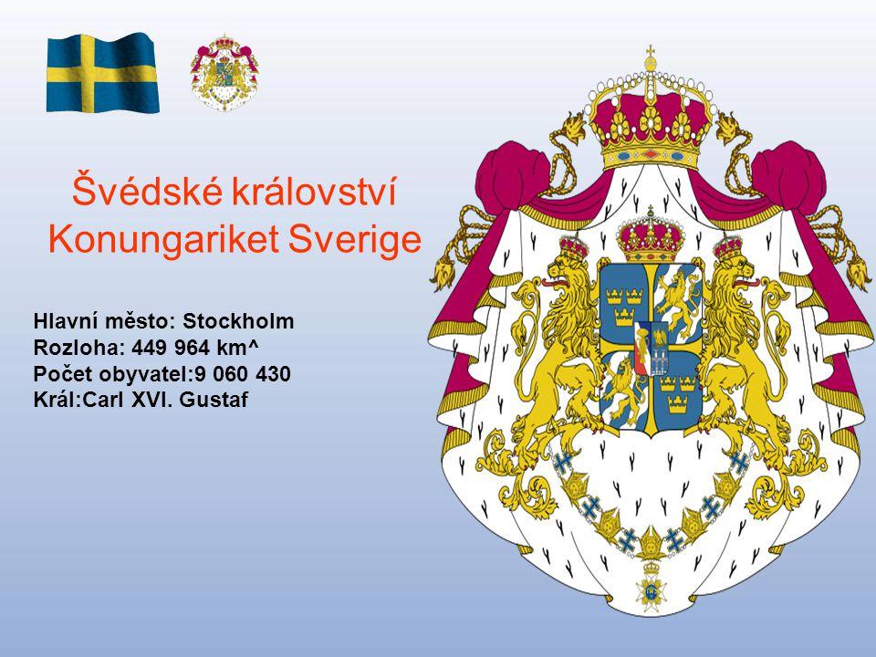 Švédské království Konungariket Sverige Hlavní město: Stockholm