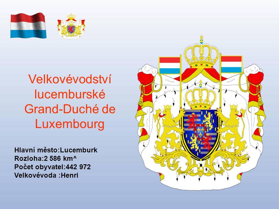 Velkovévodství lucemburské Grand-Duché de Luxembourg