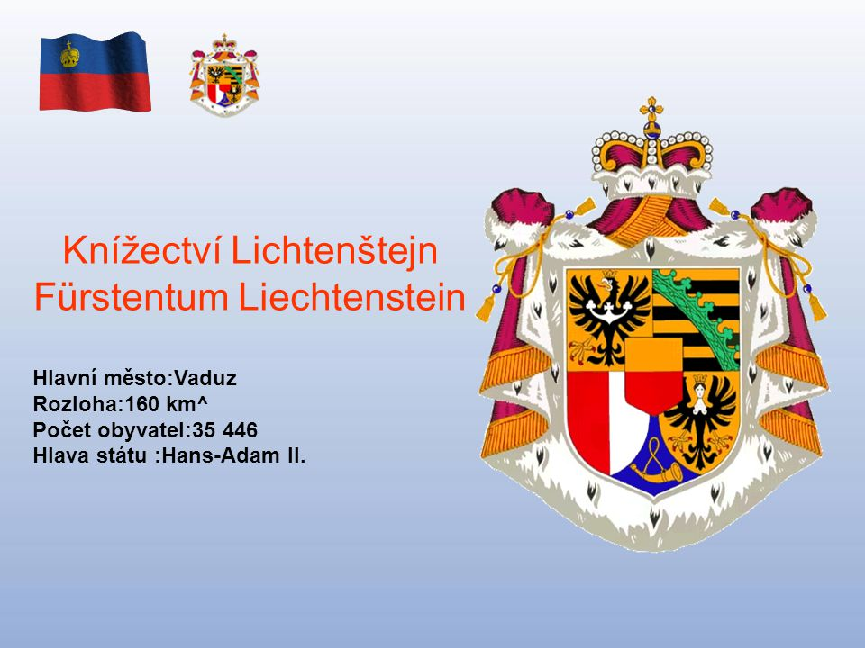 Knížectví Lichtenštejn Fürstentum Liechtenstein