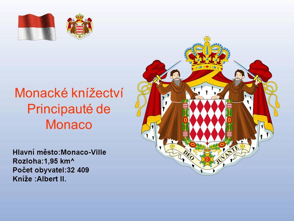 Monacké knížectví Principauté de Monaco Hlavní město:Monaco-Ville