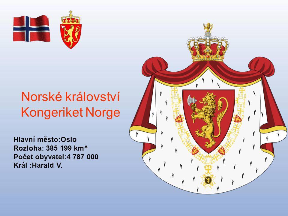 Norské království Kongeriket Norge Hlavní město:Oslo