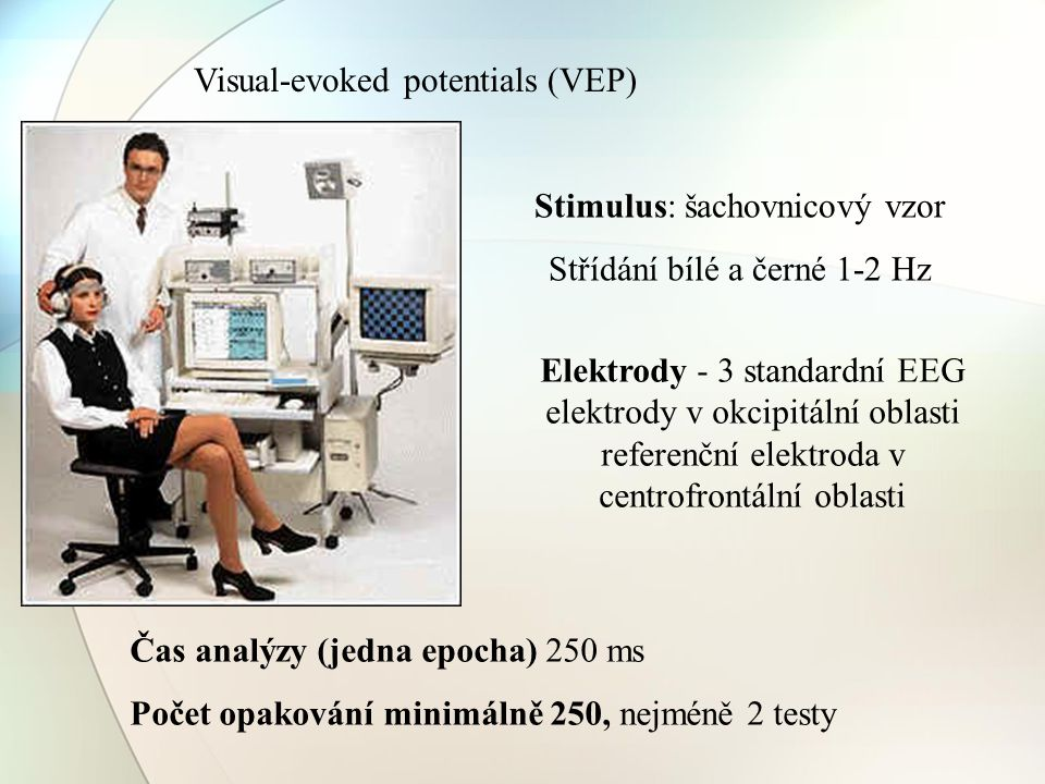 Visual-evoked potentials (VEP)