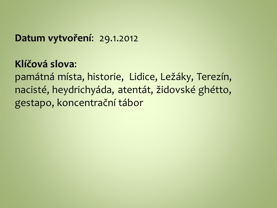 Datum vytvoření: 29.1.2012 Klíčová slova:
