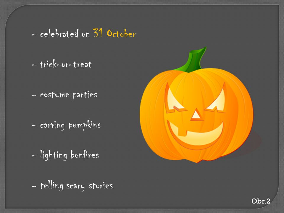 celebrated on 31 October trick-or-treat costume parties