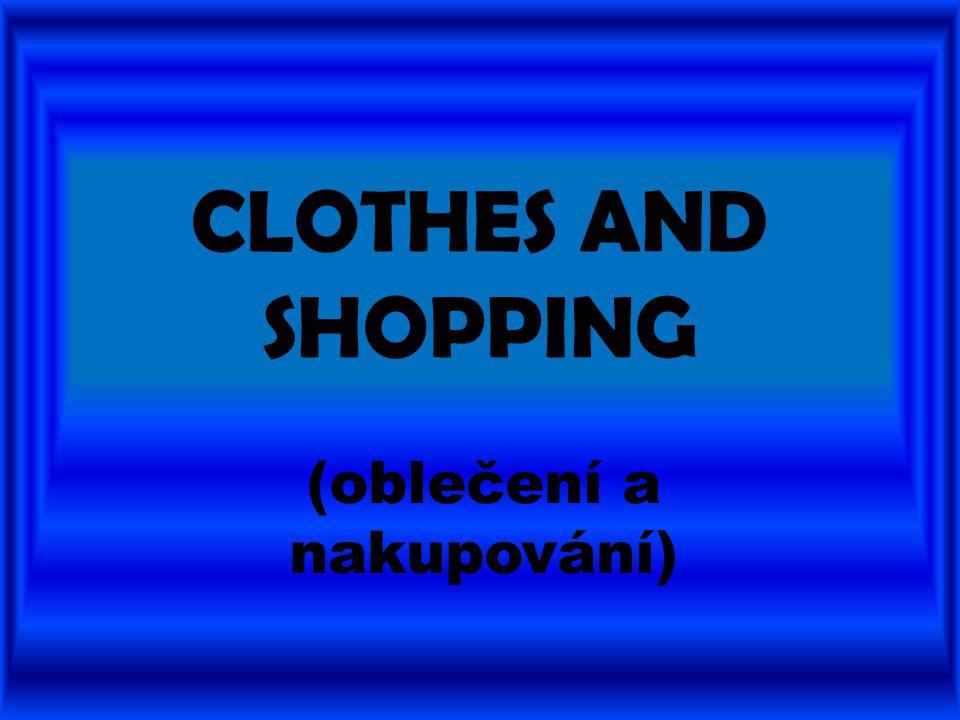 (oblečení a nakupování)