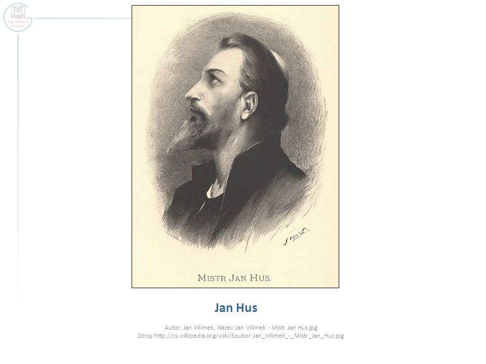 Jan Hus Autor: Jan Vilímek, Název:Jan Vilímek - Mistr Jan Hus.jpg Zdroj:http://cs.wikipedia.org/wiki/Soubor:Jan_Vilímek_-_Mistr_Jan_Hus.jpg.