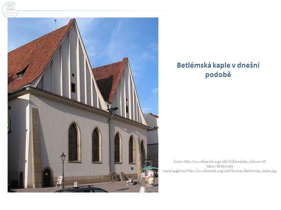 Betlémská kaple v dnešní podobě