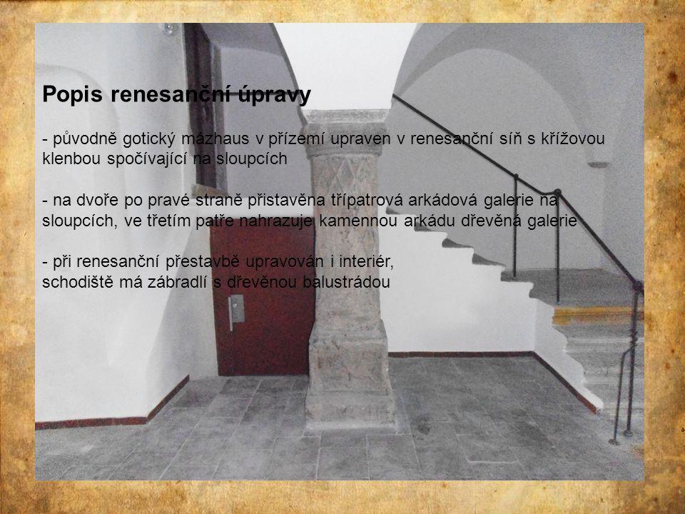 Popis renesanční úpravy
