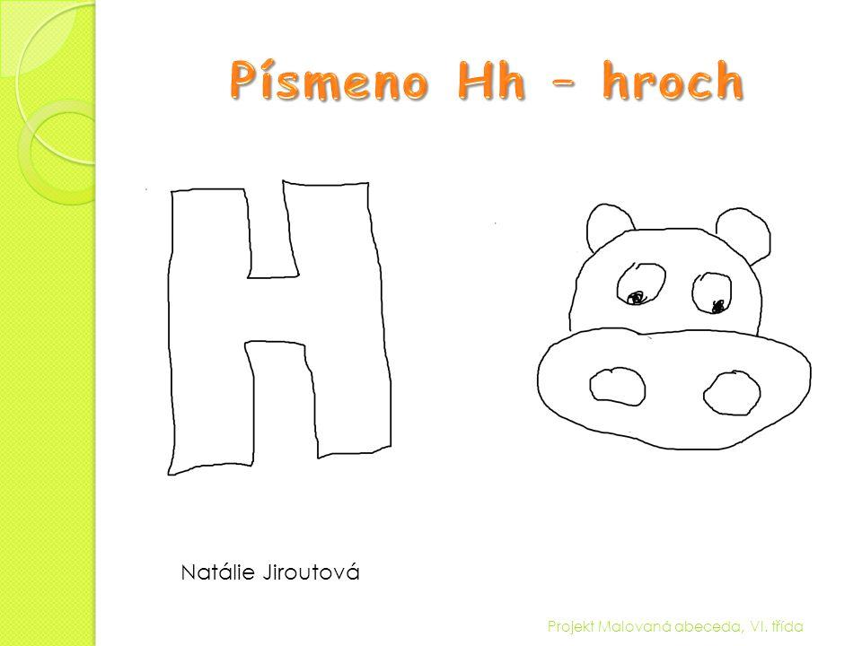 Písmeno Hh – hroch Natálie Jiroutová