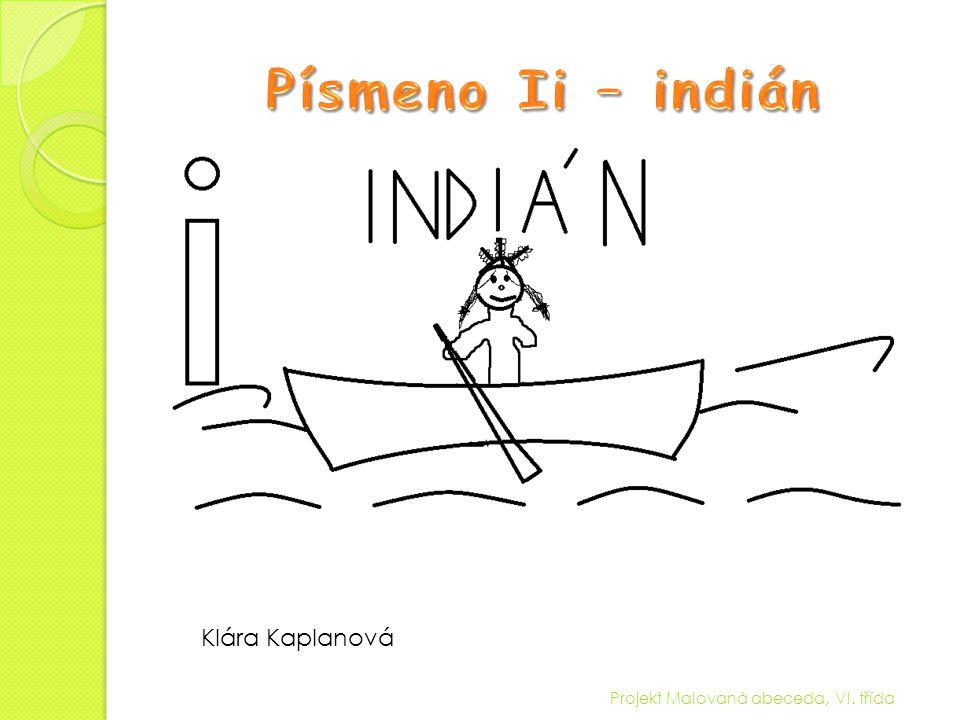 Písmeno Ii – indián Klára Kaplanová