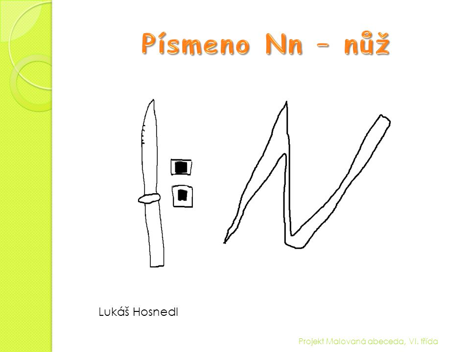 Písmeno Nn – nůž Lukáš Hosnedl Projekt Malovaná abeceda, VI. třída