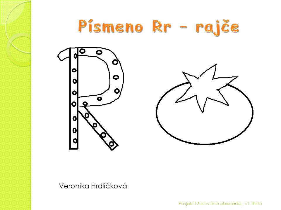 Písmeno Rr – rajče Veronika Hrdličková
