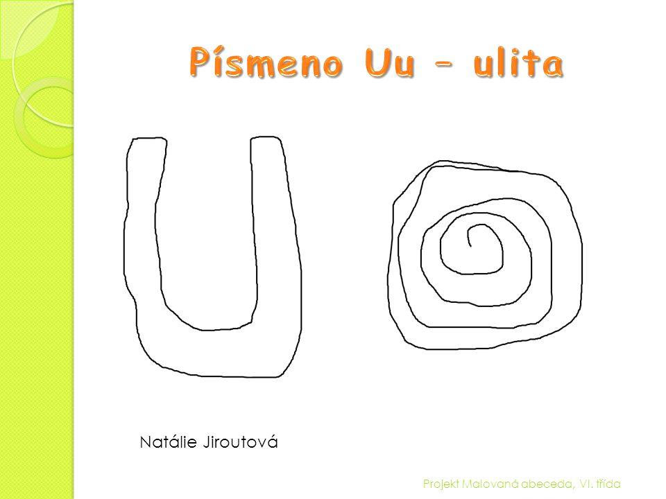 Písmeno Uu – ulita Natálie Jiroutová