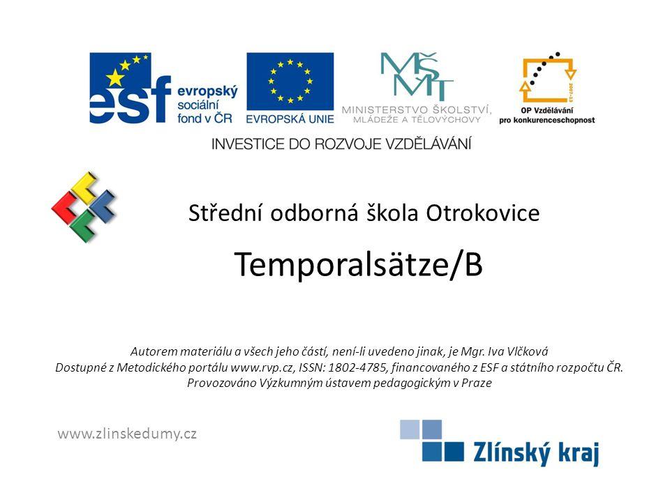 Temporalsätze/B Střední odborná škola Otrokovice www.zlinskedumy.cz