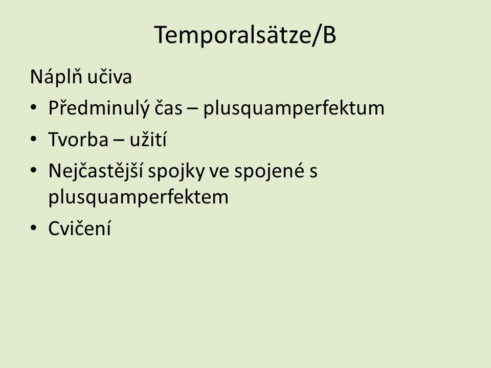 Temporalsätze/B Náplň učiva Předminulý čas – plusquamperfektum