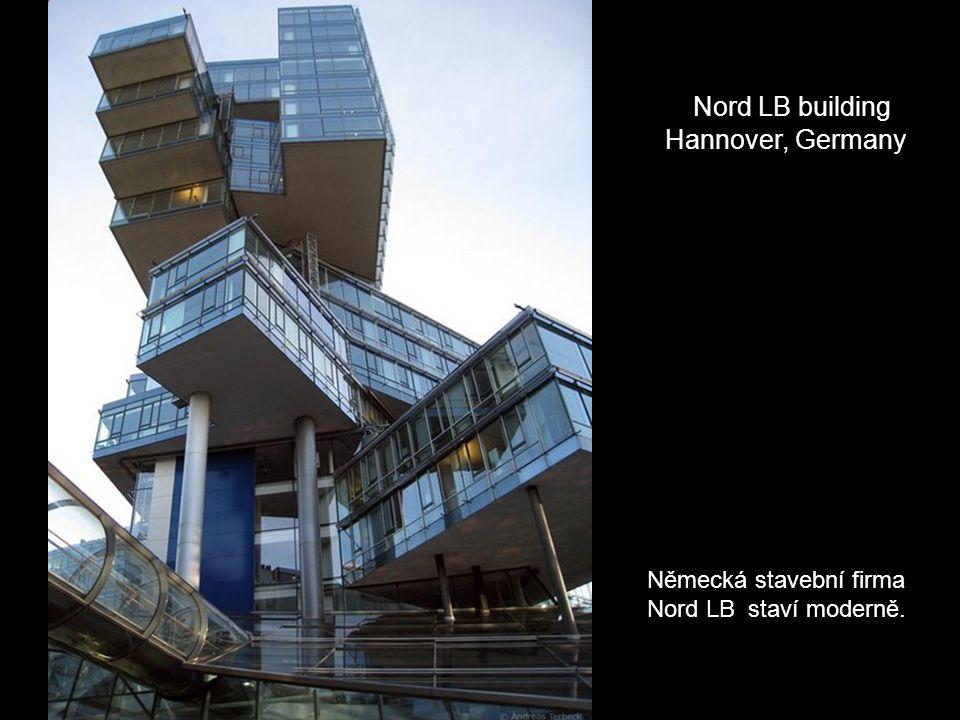 Německá stavební firma Nord LB staví moderně.