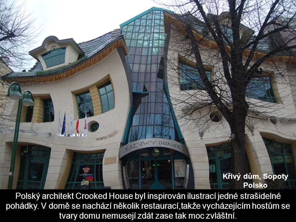 Křivý dům, Sopoty Polsko