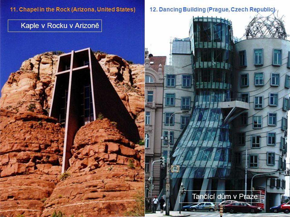 Kaple v Rocku v Arizoně Tančící dům v Praze