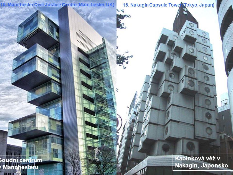 Kabinková věž v Nakagin, Japonsko Soudní centrum v Manchesteru