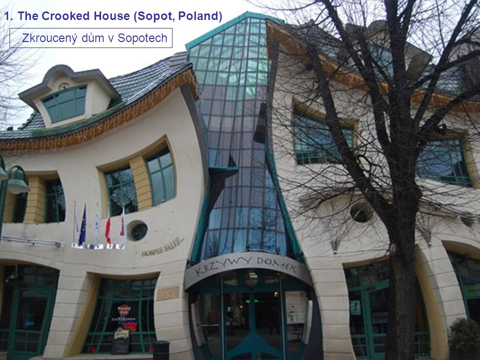 1. The Crooked House (Sopot, Poland)