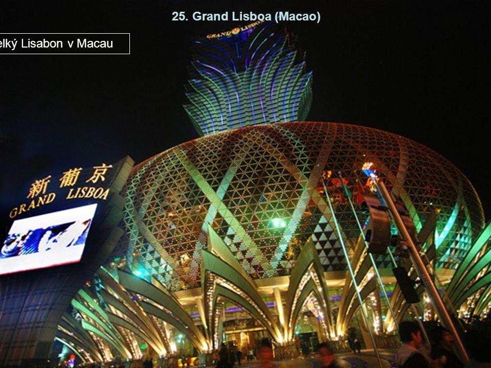 25. Grand Lisboa (Macao) Velký Lisabon v Macau