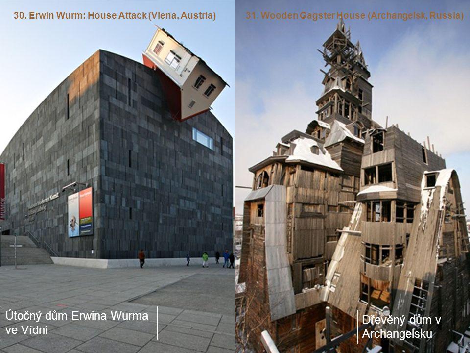 Útočný dům Erwina Wurma ve Vídni Dřevěný dům v Archangelsku