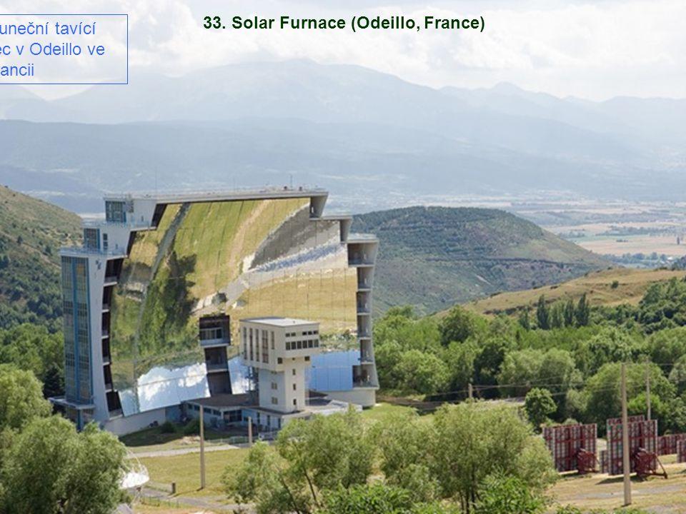 33. Solar Furnace (Odeillo, France)