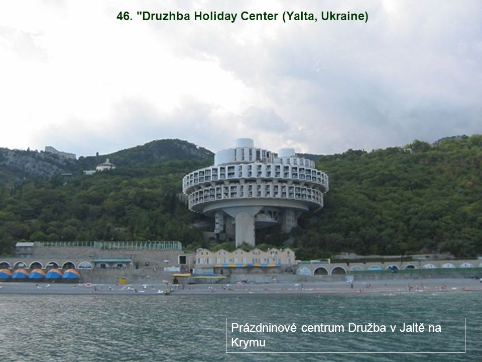 46. Druzhba Holiday Center (Yalta, Ukraine)