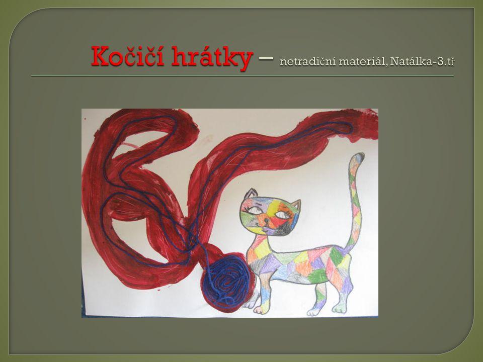 Kočičí hrátky – netradiční materiál, Natálka-3.tř