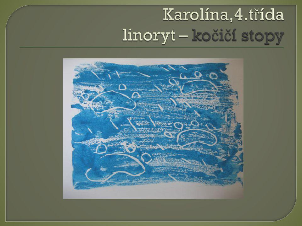 Karolína,4.třída linoryt – kočičí stopy