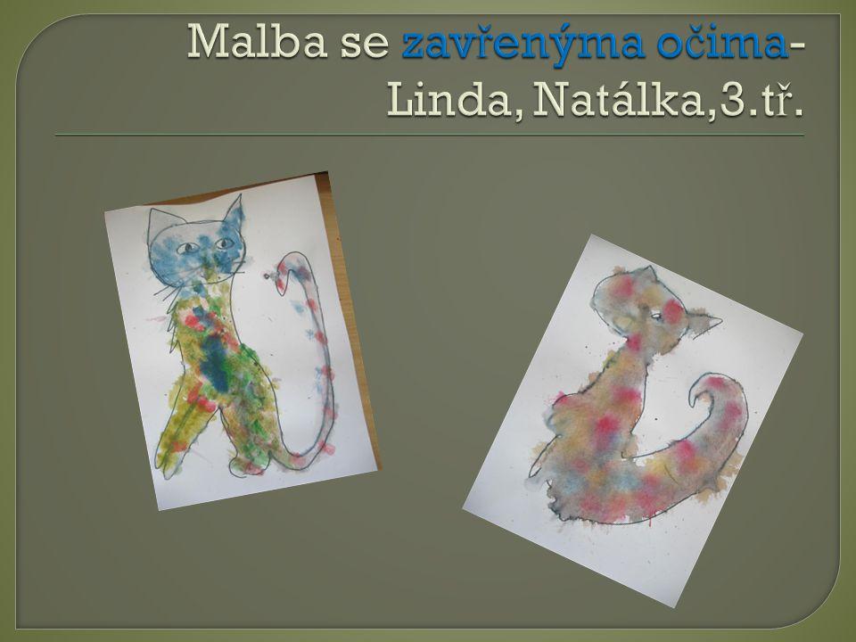 Malba se zavřenýma očima-Linda, Natálka,3.tř.