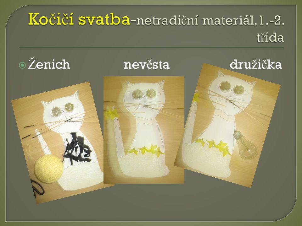Kočičí svatba-netradiční materiál,1.-2. třída