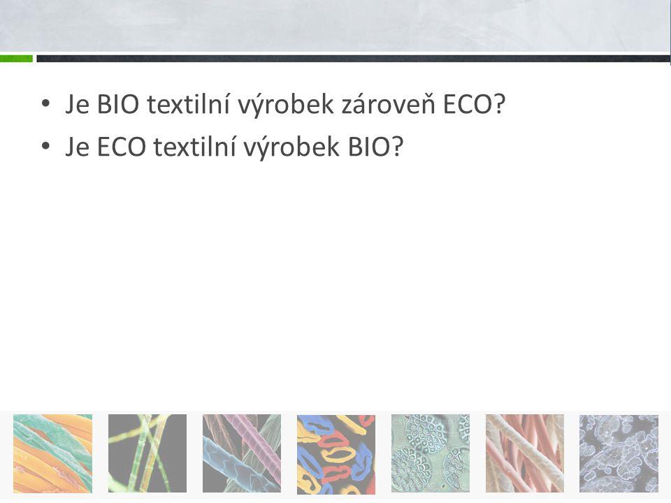 Je BIO textilní výrobek zároveň ECO