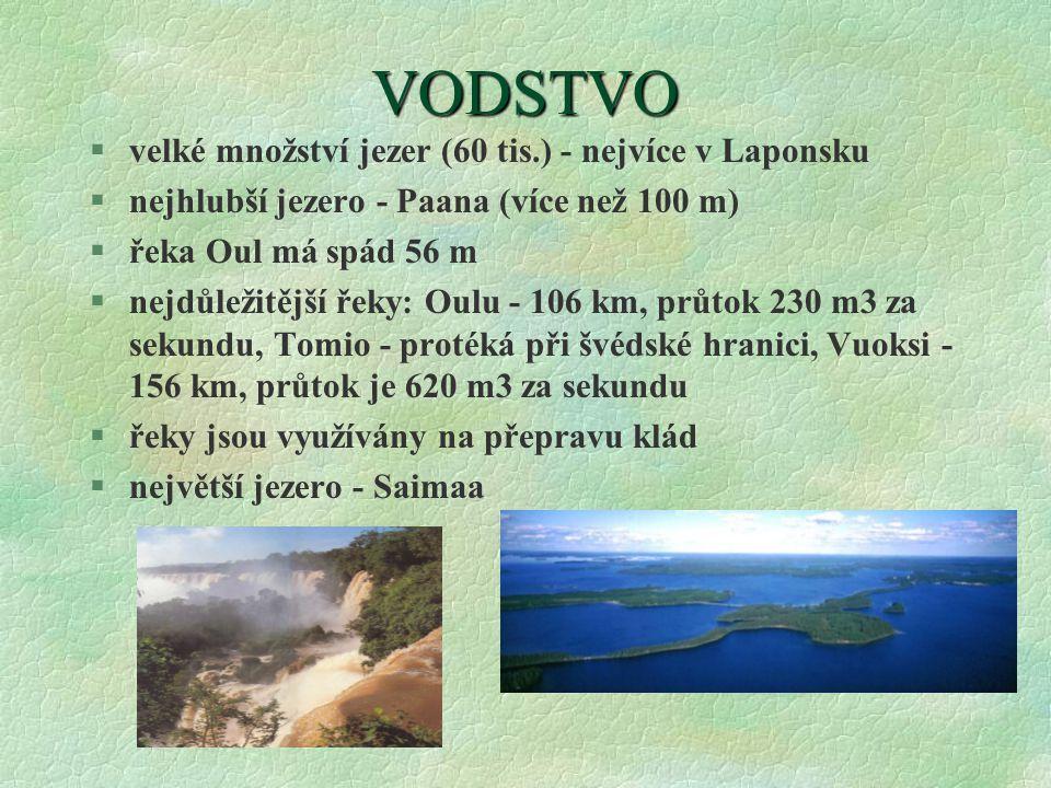 VODSTVO velké množství jezer (60 tis.) - nejvíce v Laponsku