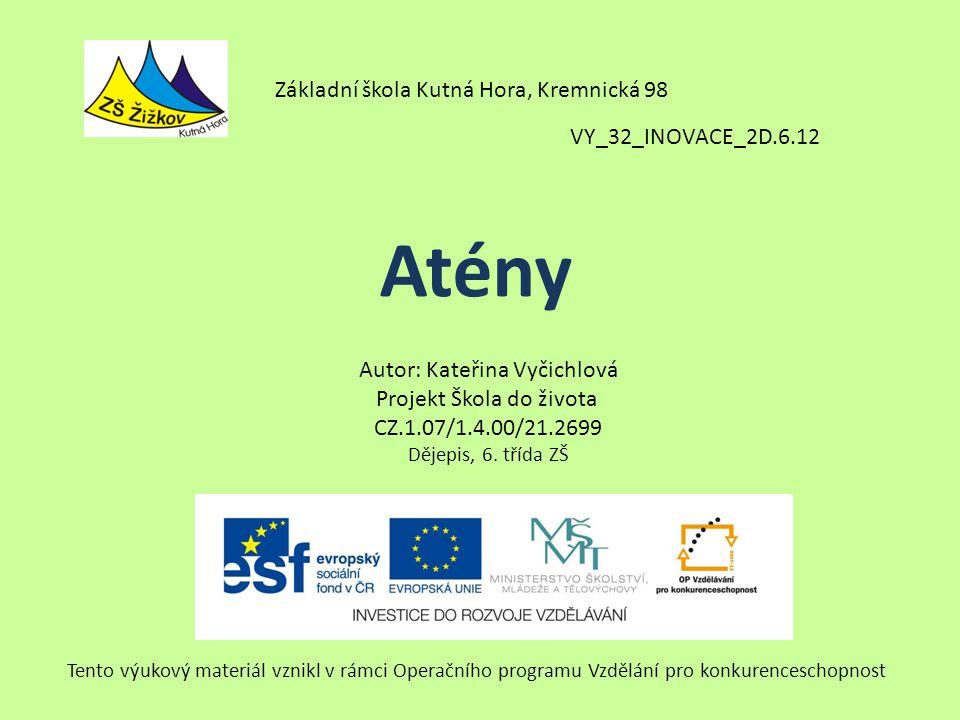 Atény Základní škola Kutná Hora, Kremnická 98 VY_32_INOVACE_2D.6.12