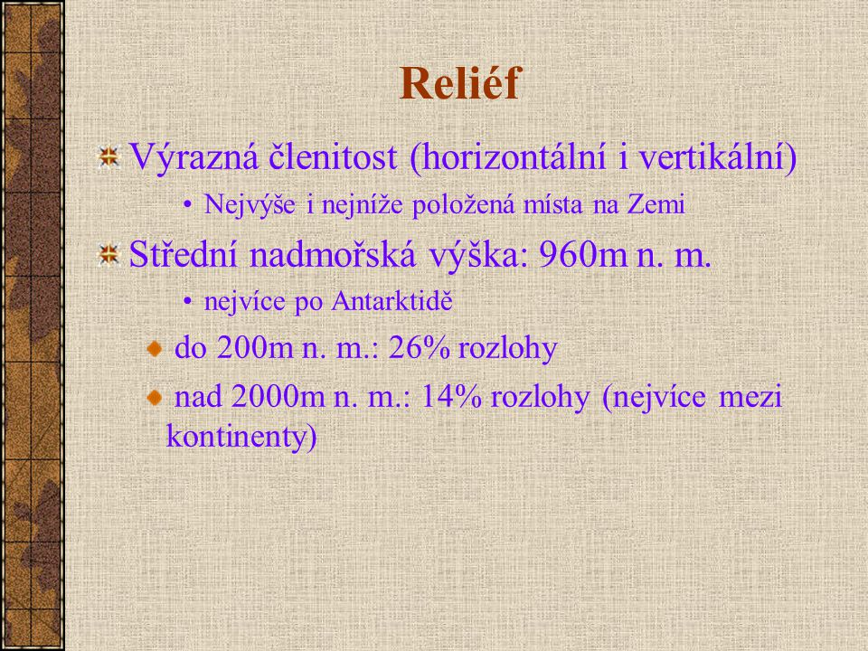 Reliéf Výrazná členitost (horizontální i vertikální)