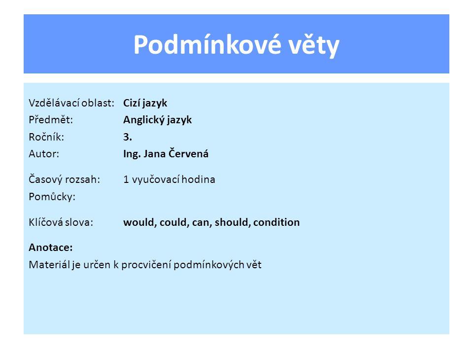 Podmínkové věty Vzdělávací oblast: Cizí jazyk Předmět: Anglický jazyk