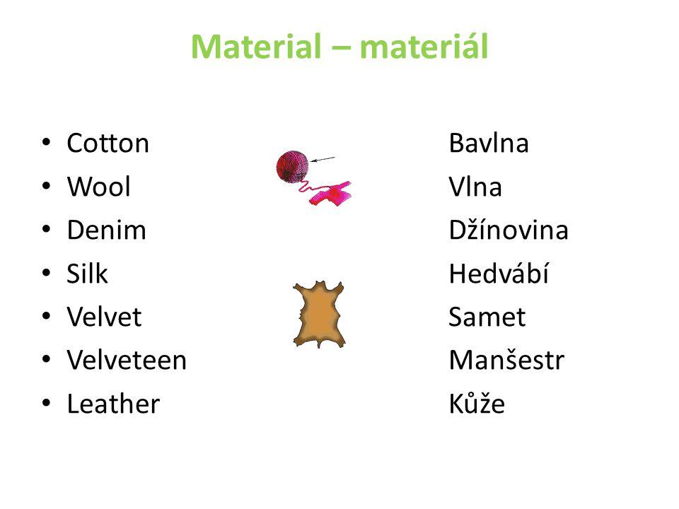 Material – materiál Cotton Bavlna Wool Vlna Denim Džínovina