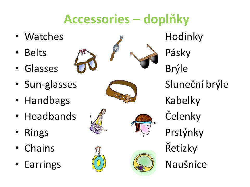 Accessories – doplňky Watches Hodinky Belts Pásky Glasses Brýle