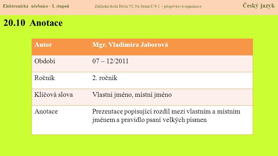 20.10 Anotace Autor Mgr. Vladimíra Jaborová Období 07 – 12/2011 Ročník