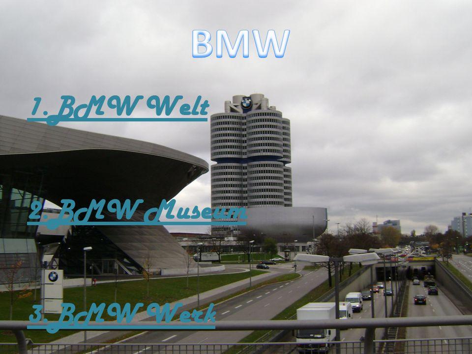 BMW 1.BMW Welt 2.BMW Museum 3.BMW Werk