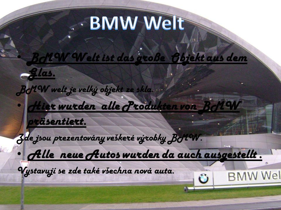 BMW Welt BMW Welt ist das große Objekt aus dem Glas.