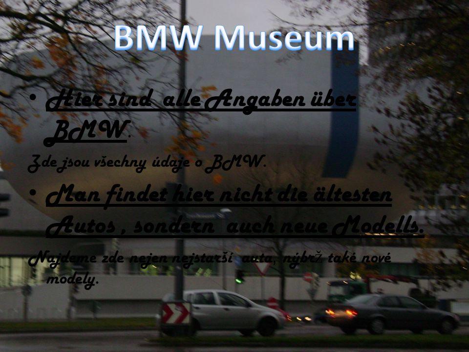 BMW Museum Hier sind alle Angaben über BMW.