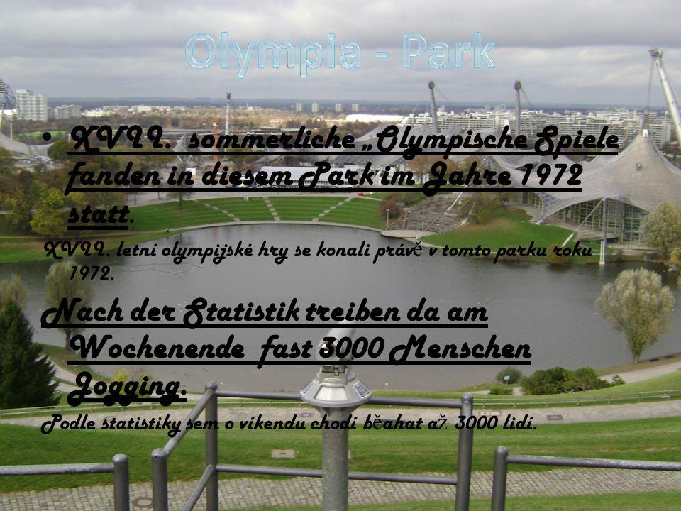 """Olympia - Park XVII. sommerliche """"Olympische Spiele fanden in diesem Park im Jahre 1972 statt."""